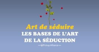 art de séduire : les bases de l'art de la séduction