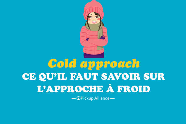 cold approach : approche à froid