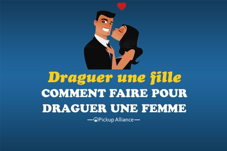 comment draguer une fille