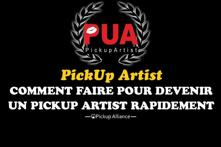 devenir pua : comment devenir un pick-up artist rapidement