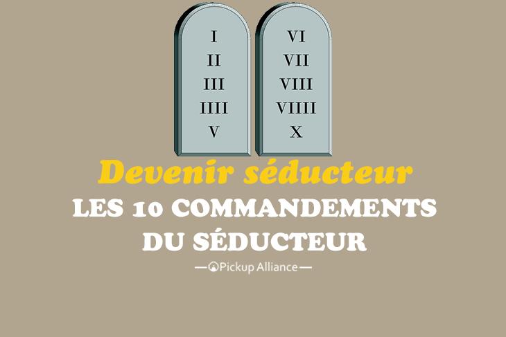 devenir séducteur : les 10 commandements du séducteurs