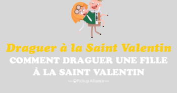 comment draguer une fille à la Saint Valentin