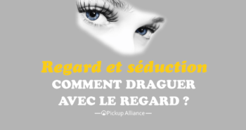 regard et séduction : draguer avec le regard