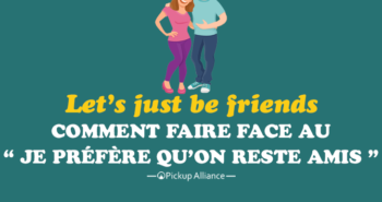 je préfère qu'on reste amis : let's just be friends
