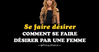 comment se faire désirer par une femme