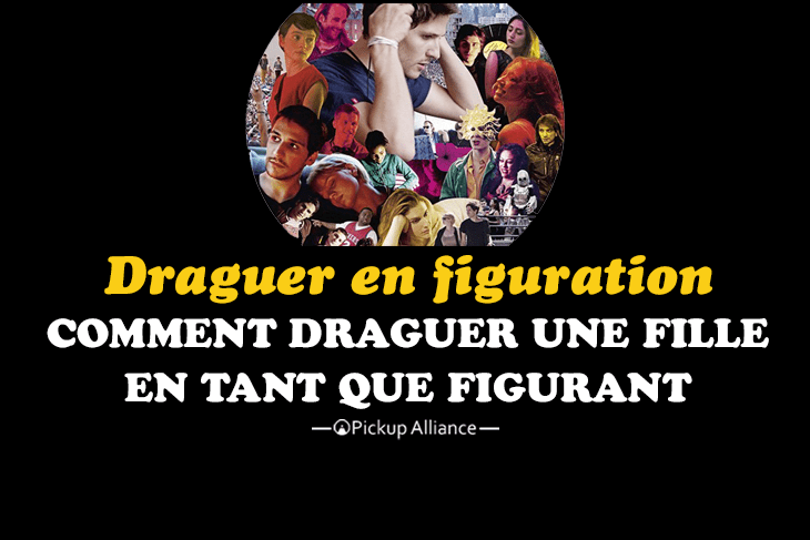 comment draguer une fille en figuration