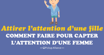 comment attirer l'attention d'une fille