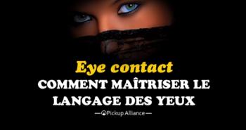 eye contact et langage des yeux
