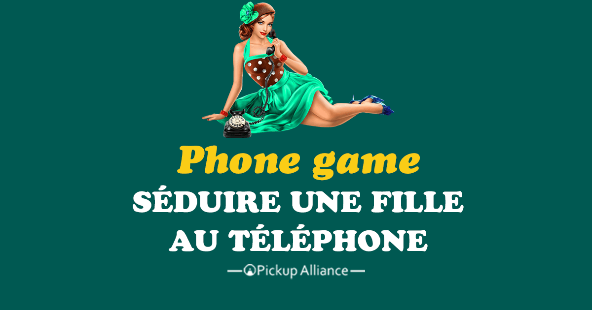 phone game draguer une fille par t l phone pickup alliance. Black Bedroom Furniture Sets. Home Design Ideas