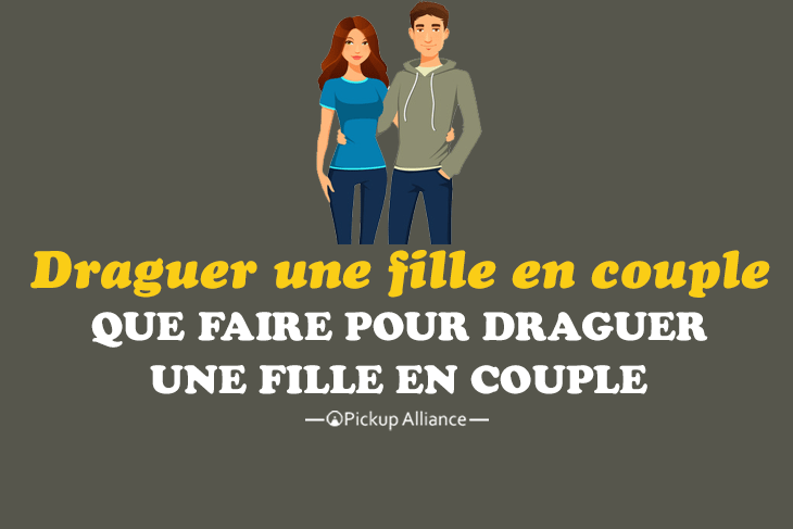 comment draguer une fille en couple