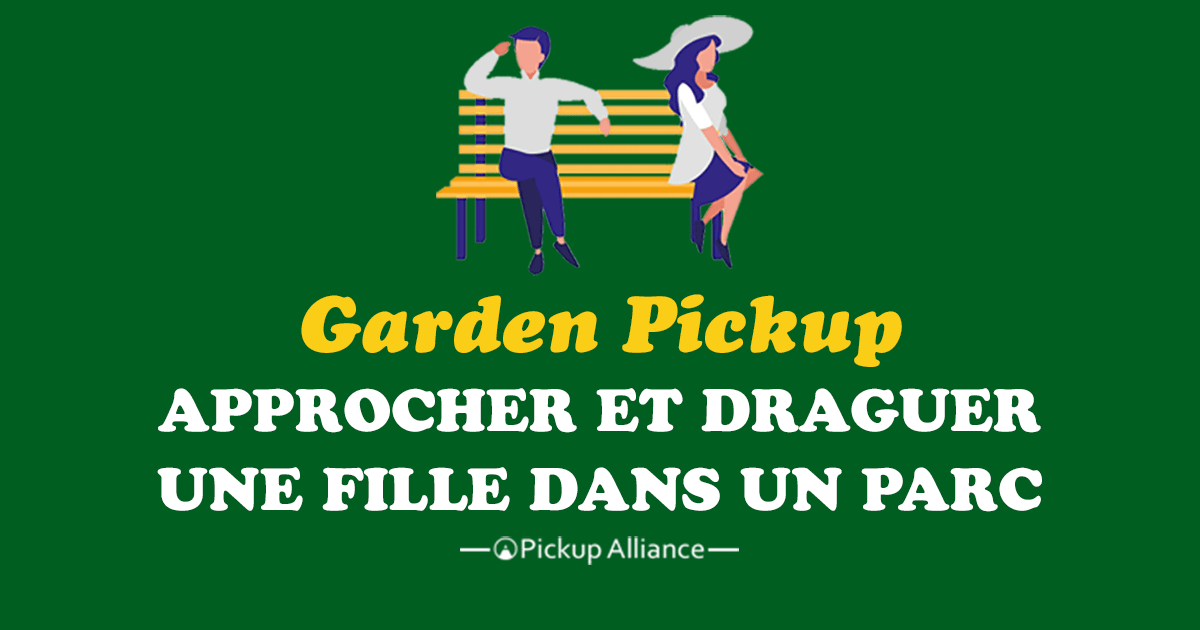 comment approcher et draguer une fille dans un parc pickup alliance. Black Bedroom Furniture Sets. Home Design Ideas