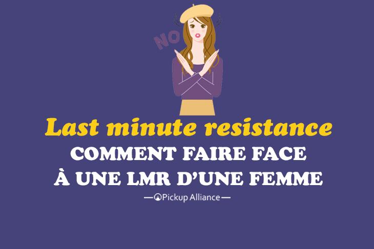 last minute resistance : comment faire face une lmr