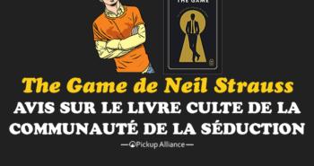 avis The Game de Neil Strauss : que faut t-il penser du livre le plus populaire de la communauté de la séduction