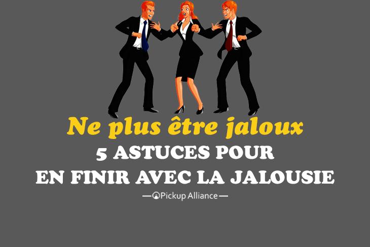 ne plus être jaloux : en finir avec la jalousie