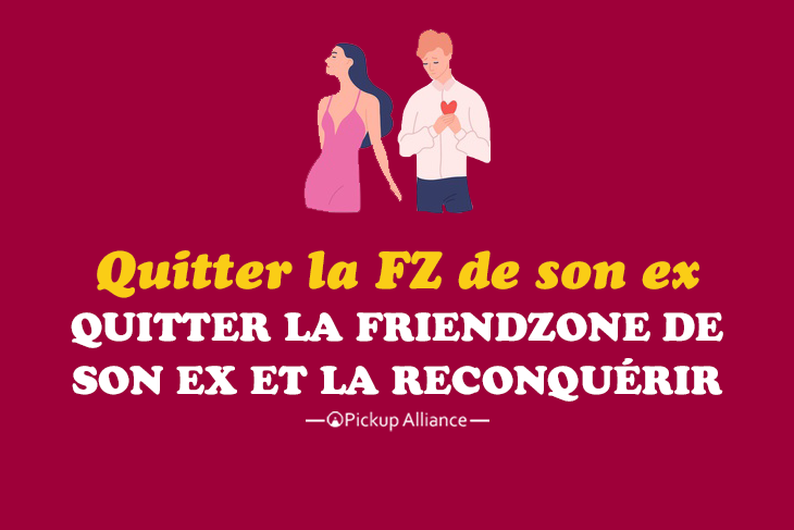 comment quitter la friendzone de son ex